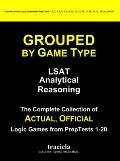 Grouped by Game Type: LSAT Analytical Reasoning: The Complete Collection of Actual, Official...