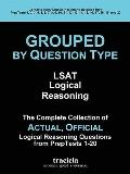 Grouped by Question Type: LSAT Logical Reasoning: The Complete Collection of Actual, Officia...
