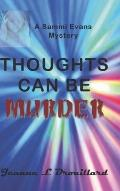 Thoughts Can Be Murder : A Sammi Evans Mystery