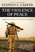 Violence of Peace : America's War in the Age of Obama