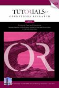 2014 Tutorials in Operations Research : Bridging Date and Decisions