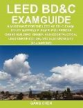 LEED BD&C EXAM GUIDE: a must-have for the LEED AP BD+C Exam: study materials, sample questio...