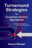 Turnaround Strategies for Customer Centric Operations (Leadership & Management)