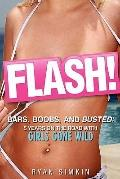 FLASH! Bars, Boobs, and Busted : 5 Years on the Road with Girls Gone Wild