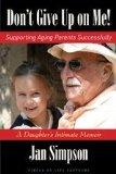 Don't Give Up on Me! Supporting Aging Parents Successfully