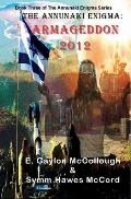 Annunaki Enigma; Armageddon 2012 : Book Three of the Annunaki Enigma Series