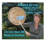 Healing Drums: A Medical Intuitive's Guide to Shamanic Journey