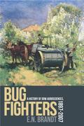 Bug Fighters : A History of Dow AgroSciences, 1897-2007
