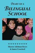 Diary of a Bilingual School: How a Constructivist Curriculum, a Multicultural Perspective, a...