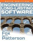 Engineering Long-Lasting Software: An Agile Approach Using SaaS and Cloud Computing, Beta Ed...