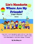 Lin's Mandarin - Where Are My Friends? - Songs and Rhymes - Book 2 : Songs and Rhymes - Book 2
