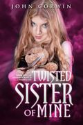 Twisted Sister of Mine : Book Five of the Overworld Chronicles