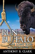 Run with the Buffalo - the Long Ride to Leavenworth : The Long Ride to Leavenworth