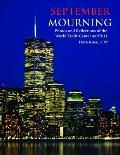 September Mourning : Photos and Reflections of the World Trade Center And 9/11