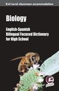Biology. English-Spanish Dictionary for High-School : Exit Level Classroom Accommodation