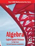 Algebra. English-Spanish Dictionary for High School