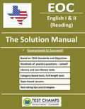 Texas EOC English I and II (Reading) - the Solution Manual