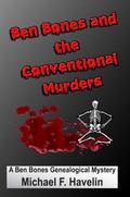 Ben Bones and the Conventional Murders : A Ben Bones Genealogical Mystery