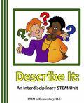 Describe It : An Interdisciplinary 10-Week STEM Unit