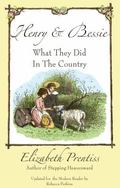 Henry and Bessie : What They Did in the Country