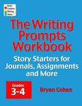Writing Prompts Workbook, Grades 3-4 : Story Starters for Journals, Assignments and More