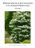 IPM for Shrubs in Southeastern U. S. Nursery Production : Volume I