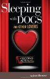 Sleeping with Dogs and Other Lovers : A Second Acts Novel