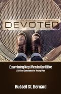 Devoted : Examining Key Men in the Bible