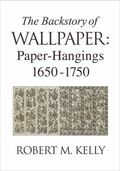 Backstory of Wallpaper : Paper-Hangings 1650-1750