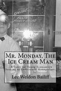 Mr. Monday, the Ice Cream Man : A Story for Young Economists Seeking to Understand Monopolies