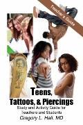Teens, Tattoos, and Piercings Teacher's Guide : Study and Activity Guide for Teachers and St...
