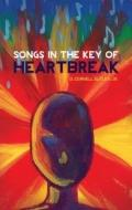 Songs in the Key of Heartbreak