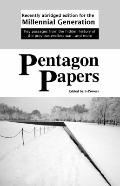 Pentagon Papers : Recently Abridged Edition for the Millennial Generation