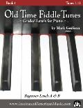 Old Time Fiddle Tunes : Graded Levels for Piano