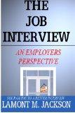 Job Interview : An Employers Perspective