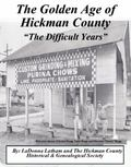 Golden Age of Hickman County the Difficult Years