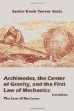 Archimedes, the Center of Gravity, and the First Law of Mechanics: The Law of the Lever