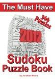 The Must Have 2012 Sudoku Puzzle Book: 366 Sudoku Puzzle Games to challenge you every day of...