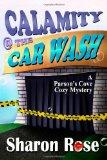 Calamity @ the Carwash: A Parson's Cove Cozy Mystery