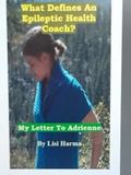 What Defines an Epilepsy Health Coach? : A Letter to Adrienne