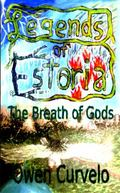 Legends of Estoria : The Breathe of Gods