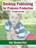 Desktop Publishing for Prepress Production, Second Edition