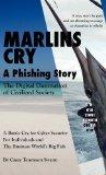 Marlins Cry a Phishing Story : The Digital Damnation of Civilized Society