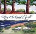 Painting at the Speed of Light : Six 45-Minute, Step-By-Step Watercolor Painting Projects, w...