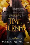 Time Turner (The Legend Series) (Volume 2)