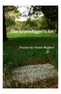 Gravedigger's Art : Poems by Owen Hughes