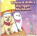 Wilson and Bella's Big Apple Adventure!