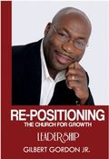 Re-Positioning the Church for Growth Through Leadership