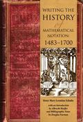 Writing the History of Mathematical Notations : 1483--1700