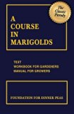 A Course in Marigolds